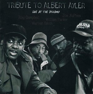 Tribute To Albert Ayler / Live At The Dynamo